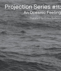 Projection Series #11: An Oceanic Feeling