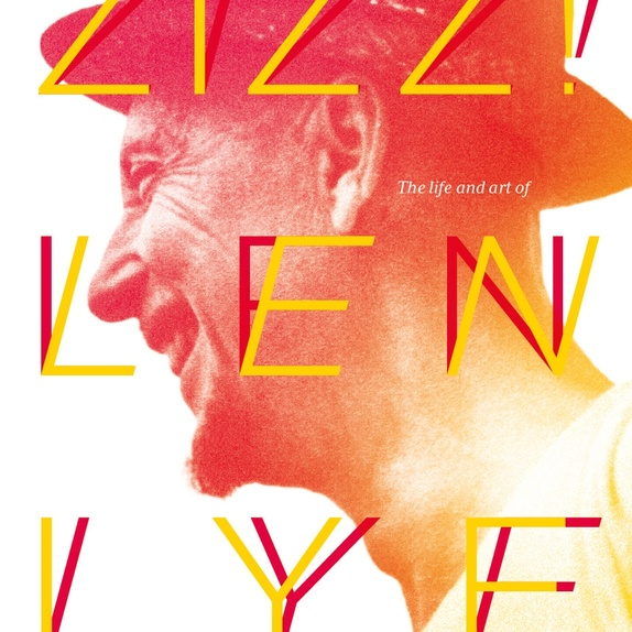 Zizz! The life & art of Len Lye, in his own words